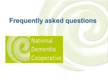 Frequently asked questions. What is the National Dementia Cooperative? Formed in 2011, the NDC consists of people who are  passionate about advancing.