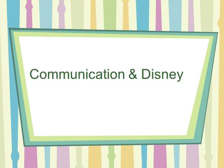 Communication & Disney. What do Disney movies say to you?? Many critics have centered Disney out for its feminist & racists undertones & stereotypes.