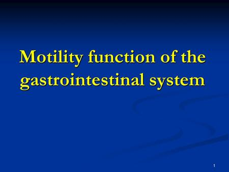 Motility function of the gastrointestinal system