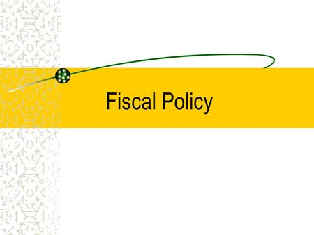 Fiscal Policy. The Government Budget Constraint The Arithmetic of Deficits and Debt –The budget deficit in year t equals: is the government debt at.