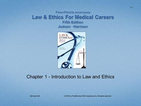 Chapter 1 - Introduction to Law and Ethics 1-1 McGraw-Hill © 2010 by The McGraw-Hill Companies, Inc. All rights reserved.