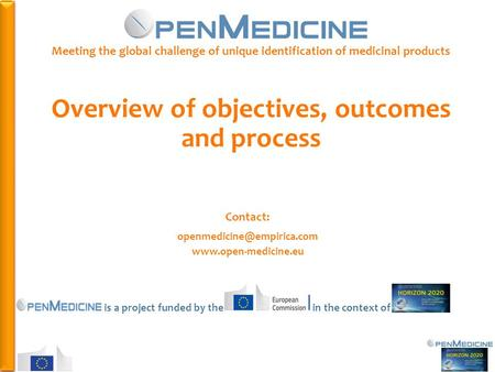 PHC-34 643796 Meeting the global challenge of unique identification of medicinal products Overview of objectives, outcomes and process Contact: