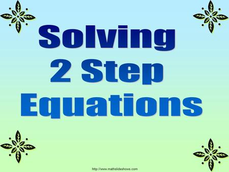 Solving 2 Step Equations.