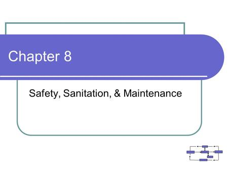 Safety, Sanitation, & <strong>Maintenance</strong>