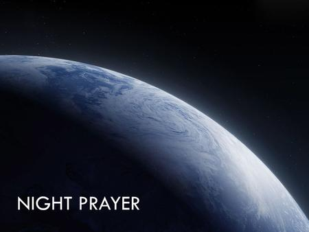 Night Prayer.