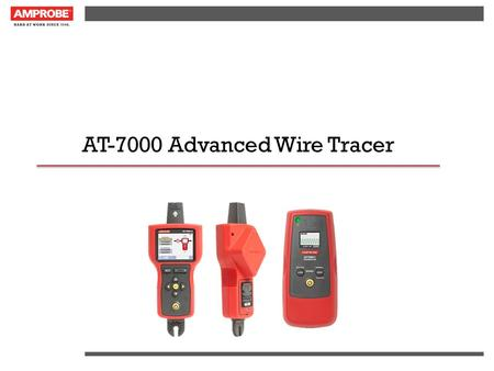 AT-7000 Advanced Wire Tracer. Updating the Amprobe Wire Tracer Line AT-4000-A Series AT-2000-A Series.