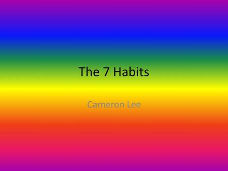 The 7 Habits Cameron Lee.