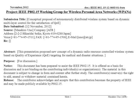 Doc.: IEEE 802. 15-12-0603-01-0sru Submission November, 2012 Slide 1 Project: IEEE P802.15 Working Group for Wireless Personal Area Networks (WPANs) Submission.