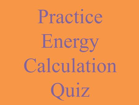 Practice Energy Calculation Quiz. How much energy does it take to convert 722 grams of ice at  211  C to steam at 675  C? (Be sure to draw and label.
