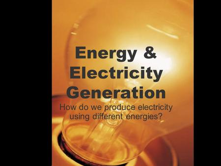 Energy & Electricity Generation