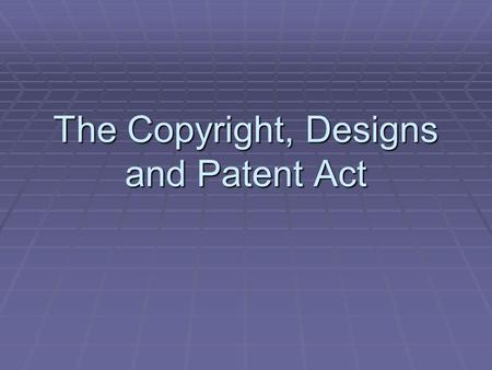 The Copyright, Designs and Patent Act.  Software copyright is protected by law for 50 years after it is published  It also includes data stored on computer.