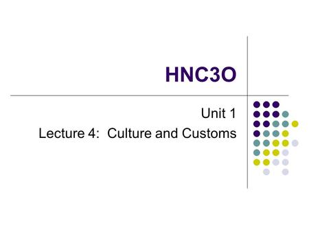 Unit 1 Lecture 4: Culture and Customs