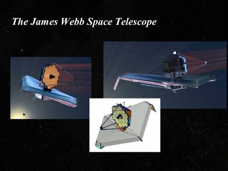 The James Webb Space Telescope. Introduction The James Webb Space Telescope  The James Webb Space Telescope, also called Webb or JWST, is a large, space-based.