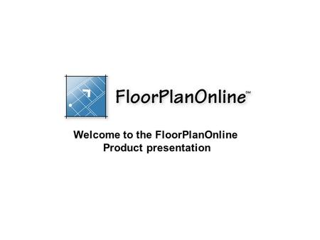 Welcome to the FloorPlanOnline Product presentation.