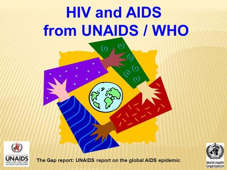 HIV and AIDS from UNAIDS / WHO