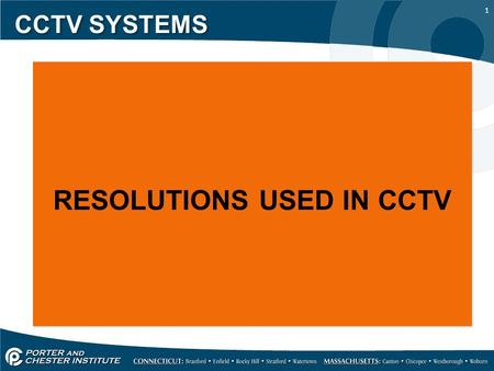 1 CCTV SYSTEMS RESOLUTIONS USED IN CCTV. 2 CCTV SYSTEMS CCTV resolution is measured in vertical and horizontal pixel dimensions and typically limited.