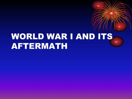WORLD WAR I AND ITS AFTERMATH. What were the results? Germany surrendered. Allies impose Treaty of Versailles. Declares Germany guilty for war. This sets.
