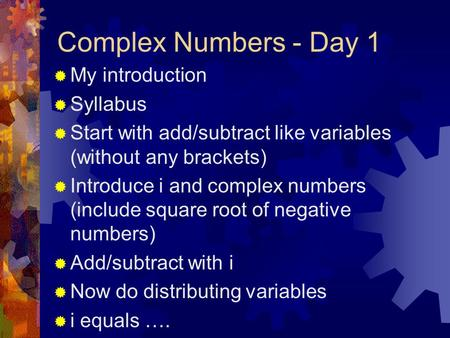Complex Numbers - Day 1 My introduction Syllabus