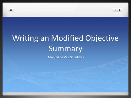Writing an Modified Objective Summary Adapted by Mrs. Shoulders.