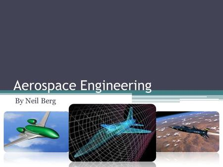 Aerospace Engineering By Neil Berg. Education An Aerospace degree takes 4 to 7 years to obtain A bachelors degree takes 4 years at most colleges Masters.