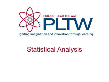 Statistical Analysis. Purpose of Statistical Analysis Determines whether the results found in an experiment are meaningful. Answers the question: –Does.