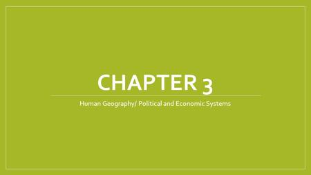 Human Geography/ Political and Economic Systems