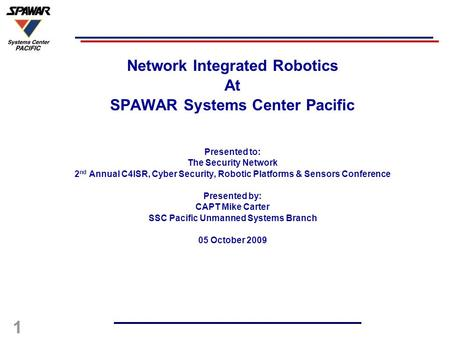Network Integrated Robotics At SPAWAR Systems Center <strong>Pacific</strong>