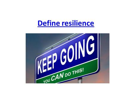 Define resilience. Resilience Rutter (1990) Resilience can be seen as maintaining adaptive functioning in spite of serious risk factors. Wyman et al.