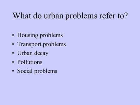What do urban problems refer to?