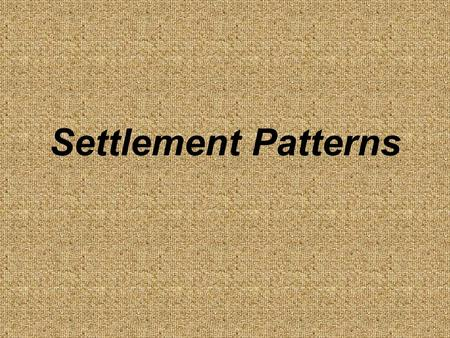 Settlement Patterns.