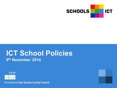 ICT School Policies 6 th November 2014. Suggested Policies for Schools Not always a requirement, but useful to cover you, your school and the students.