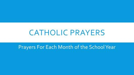Prayers For Each Month of the School Year
