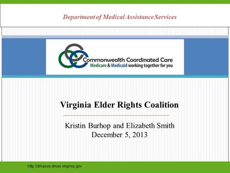 Department of Medical Assistance Services Virginia Elder Rights Coalition Kristin Burhop and Elizabeth Smith December 5,