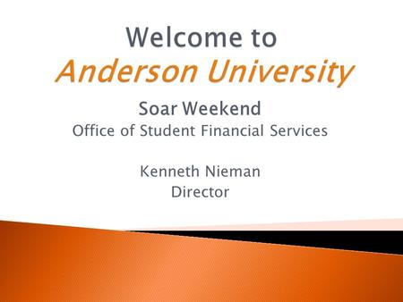Soar Weekend Office of Student Financial Services Kenneth Nieman Director.
