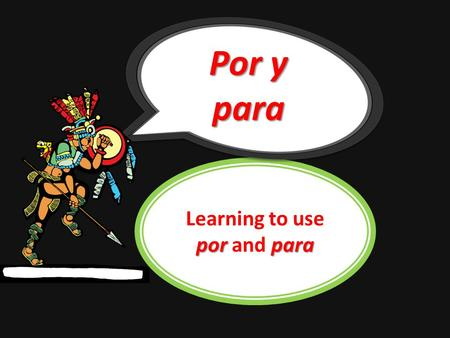 porpara Learning to use por and para Por y para por para The prepositions por and para are often confused because they can both mean for in English.