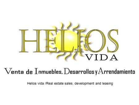 Helios vida /Real estate sales, development and leasing.