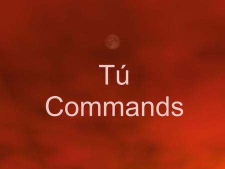 Tú Commands.