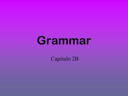 Grammar Capítulo 2B. Verbs like gustar Some verbs that seem like they should be reflexive actually follow the pattern that relates to gustar and are used.