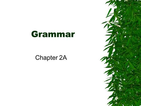 Grammar Chapter 2A.