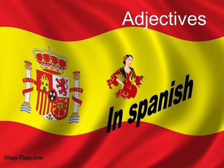 Adjectives In spanish.