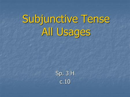 Subjunctive Tense All Usages Sp. 3 H c.10. Subjunctive Usages 1. Commands (situation) (always pres. sub.) 2. EVD + que + change of subject 3. IN (indefinite.
