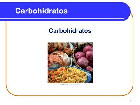 Carbohidratos Carbohidratos.
