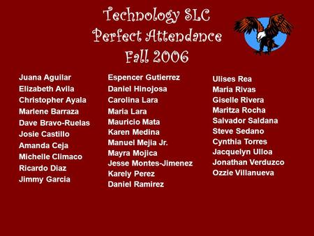Technology SLC Perfect Attendance Fall 2006