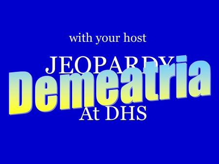 JEOPARDY At DHS with your host 200 300 400 500 100 JEOPARDY! Present tense Past tenseVocabularyDirectionsRandomDo you remember? JEOPARDY!