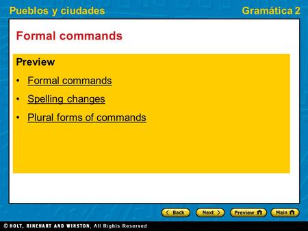 Pueblos y ciudadesGramática 2 Formal commands Preview Formal commands Spelling changes Plural forms of commands.