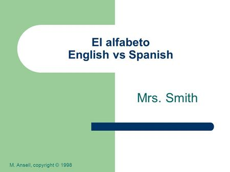 El alfabeto English vs Spanish