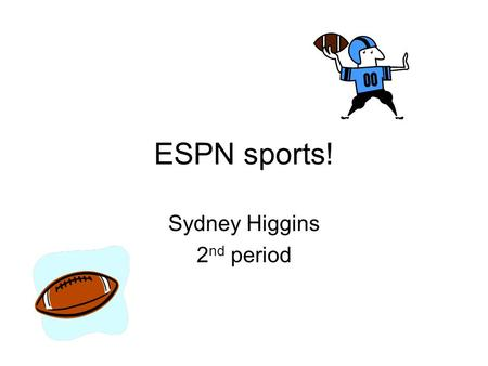 ESPN sports! Sydney Higgins 2 nd period. Hoy Texans está jugando TCU. Today Texans is playing TCU.