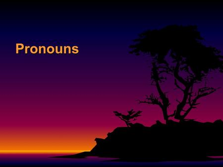 Pronouns. In Spanish... F There are three kinds of pronouns that receive the action of a verb: –Direct Object Pronouns –Indirect Object Pronouns –Reflexive.