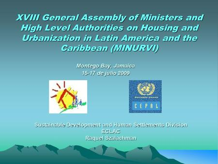 XVIII General Assembly of Ministers and High Level Authorities on Housing and Urbanization in Latin America and the Caribbean (MINURVI) Montego Bay, Jamaica.