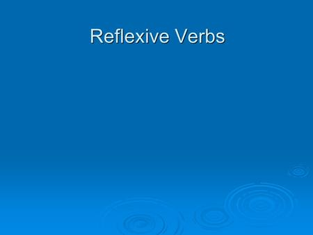Reflexive Verbs. Bellwork Translate. Translate. 1. I couldn´t grab the keys. 1. I couldn´t grab the keys. 2. Ana brought the umbrella. 2. Ana brought.